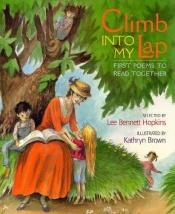 book cover of Climb into my lap : first poems to read together by Lee Bennett Hopkins