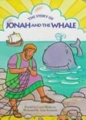book cover of The Story Of Jonah And The Whale (My First Bible Stories Board Books) by Retold by Carol Wedeven