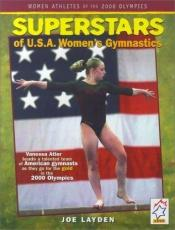 book cover of Superstars of USA Womens Gymnastics (Women Athletes of the 2000 Olympics) by Joe Layden