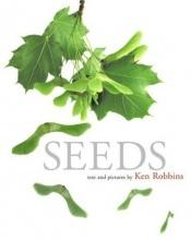 book cover of Seeds by Ken Robbins