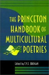 book cover of The Princeton Handbook of Multicultural Poetries by T. V. F. Brogan