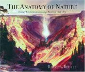 book cover of The anatomy of nature : geology & American landscape painting, 1825-1875 by Rebecca Bedell