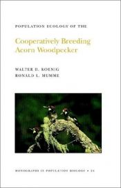 book cover of Population Ecology of the Cooperatively Breeding Acorn Woodpecker by Walter D. Koenig