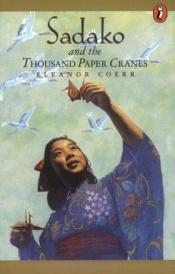 book cover of Sadako and the Thousand Paper Cranes by Eleanor Coerr