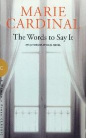 book cover of The Words to Say It by Maria Cardinal