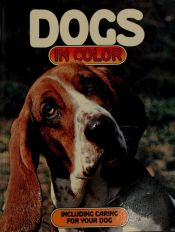 book cover of Dogs In Color (Including Caring for Your Dog) by Anna Pollard