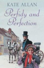 book cover of Perfidy and Perfection by Kate Allan