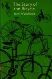 book cover of The story of the bicycle by John Woodforde