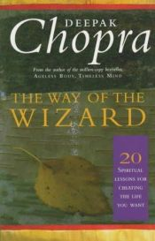 book cover of The way of the wizard by Deepak Chopra