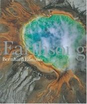 book cover of Earthsong: Aerial Photographs of Our Untouched Planet by Bernhard Edmaier