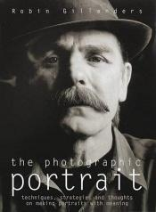 book cover of The Photographic Portrait by Robin Gillanders