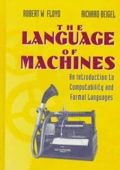 book cover of The Language of Machines: an Introduction to Computability and Formal Languages by Robert W. Floyd