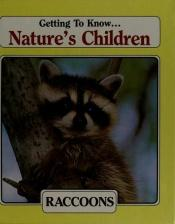 book cover of Raccoons (Nature's Children) by Laima Dingwall