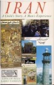 book cover of Iran: A Child's Story, a Man's Experience by Gholam-Reza Sabri-Tabrizi