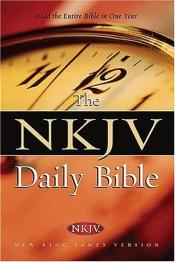 book cover of The NKJV Daily Bible: Read the Entire Bible in One Year by Thomas Nelson