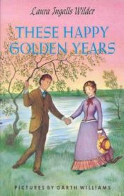 book cover of These Happy Golden Years by Laura Ingalls Wilder