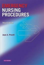 book cover of Emergency nursing procedures by Jean A. Proehl RN MN CEN CCRN FAEN