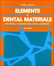 book cover of Elements of Dental Materials: for Hygienists and Dental Assistants by Ralph W. Phillips