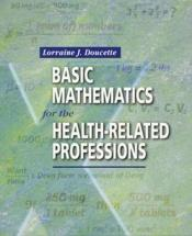 book cover of Basic Mathematics for the Health-Related Professions by Lorraine J. Doucette