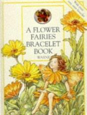 book cover of A Flower Fairies Bracelet Book by Cicely Mary Barker