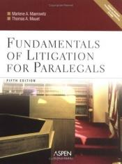 book cover of Fundamentals of Litigation for Paralegals by Marlene A. Maerowitz