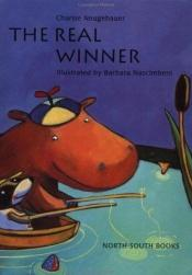 book cover of The Real Winner (Michael Neugebauer Book) by Charise Neugebauer