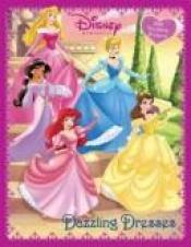 book cover of Dazzling Dresses (Disney Princess) (Reusable Sticker Book) by Walt Disney