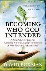 book cover of Becoming who God intended by David Eckman