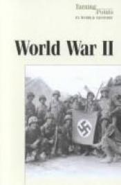 book cover of Turning Points in World History - World War II (paperback edition) (Turning Points in World History) by Myra Immell