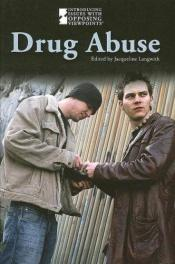 book cover of Drug Abuse: Opposing Viewpoints by Jackie Leshkevich