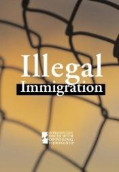 book cover of Illegal Immigration (Opposing Viewpoints) by Sheri Metzger Karmiol
