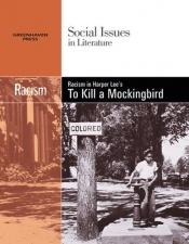 book cover of Racism: Racism in Harper Lee's to Kill a Mockingbird (Social Issues in Literature) by Candice Mancini