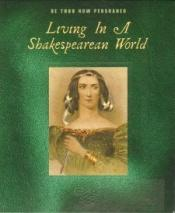 book cover of Living in a Shakespearean World by Rhino