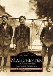 book cover of Manchester Mills: The Mills and Immigrant Experience (NH) (Images of America) by Gary Sampson