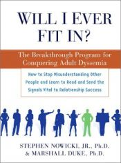 book cover of Will I Ever Fit In?: The Breakthrough Program for Conquering Adult Dyssemia by Jr. Nowicki, Stephen