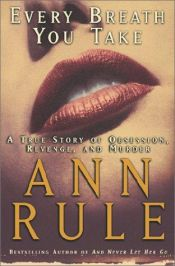 book cover of Every breath you take by Ann Rule