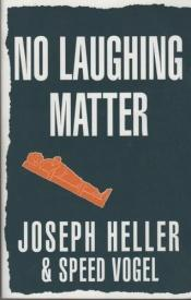 book cover of No Laughing Matter by Joseph Heller