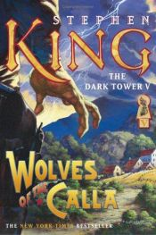 book cover of The Dark Tower V: Wolves of the Calla by Stephen King
