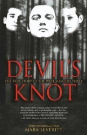 book cover of Devil's Knot: The True Story of the West Memphis Three by Mara Leveritt