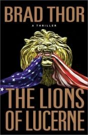 book cover of The Lions of Lucerne by Brad Thor