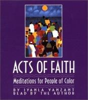 book cover of Acts Of Faith : Meditations For People Of Color by