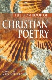 book cover of Lion Book of Christian Poetry by Mary Batchelor