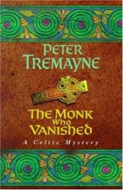 book cover of The Monk Who Vanished: A Mystery of Ancient Ireland (Sister Fidelma Mysteries) by Peter Berresford Ellis