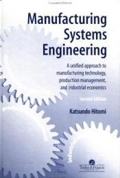 book cover of Manufacturing Systems Engineering by Katsundo Hitomi