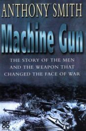 book cover of The Machine Gun by Anthony Smith