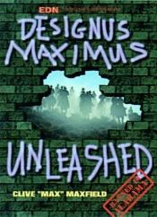 book cover of Designus Maximus Unleashed!: Banned in Alabama! (EDN Series for Design Engineers) by Clive Maxfield