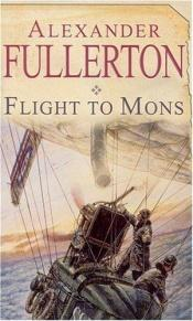 book cover of Flight to Mons by Alexander Fullerton
