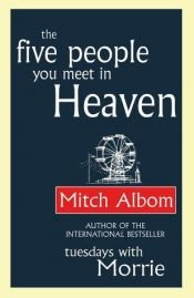book cover of The Five People You Meet in Heaven by Mitch Albom