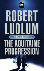 book cover of The Aquitaine Progression by Robert Ludlum