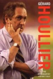 book cover of Gerard Houllier by Stephen F. Kelly
